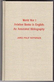 World War I Aviation Books in English: An Annotated Bibliography: Noffsinger, James Philip