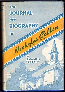 The Journal and Biography of Nicholas Collin 1746- 1831: The Journal Translated From the Original ...