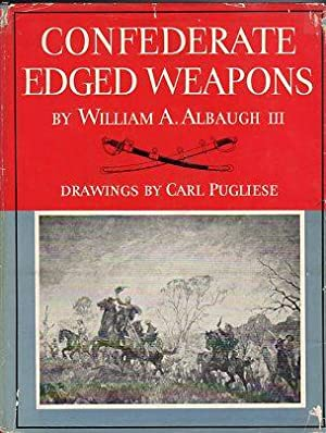 Confederate Edged Weapons: Albaugh III, William A./Pugliese, Carl (drawings)