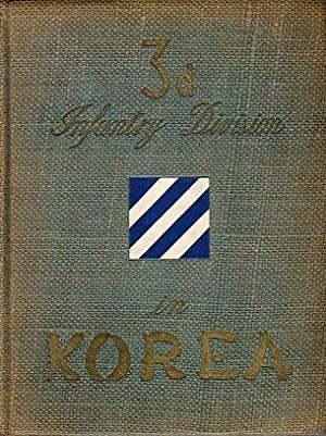 3d Infantry Division in Korea: Dolcater, Max W. (ed)/Michaels, Clifford W. (production)/Elder, John...
