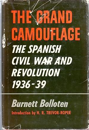 The Grand Camouflage: The Spanish Civil War and Revolution 1936- 1939: Bolloten, Burnett (INSCRIBED...