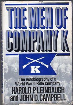 The Men of Company K: The Autobiography of a World War II Rifle Company: Leinbaugh, Harold P./...