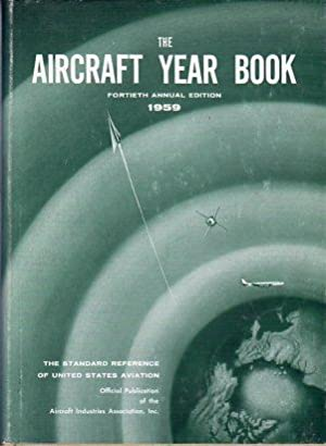 The Aircraft Year Book for 1959 (Volume 40): Haggerty Jr., James J. (ed)/Thayer, Eleanor (ed)