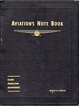 Aviation's Note Book: Design, Production, Maintenance: Editors of Aviation