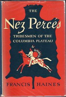 The Nez Perces: Tribesmen of the Columbia Plateau (Civilization of the American Indian Series No. ...