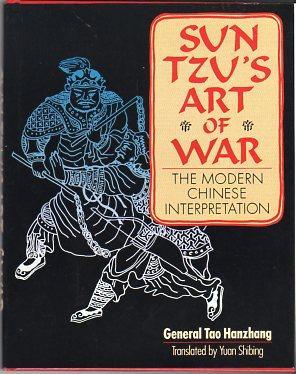 Sun Tzu's Art of War: The Modern Chinese Interpretation: Hanzhang, Tao/Shibing, Yuan (trans)