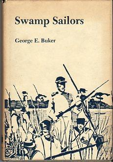Swamp Sailors: Riverine Warfare in the Everglades 1835-1842: Buker, George E.