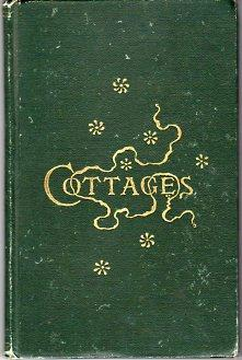 Cottages or Hints on Economical Building Containing Twenty Four Plates of Medium and Low Cost ...