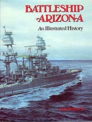 Battleship Arizona: An Illustrated History: Stillwell, Paul (AUTOGRAPHED)