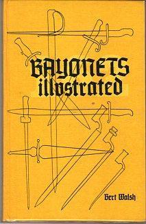 Bayonets Illustrated: Walsh, Bert