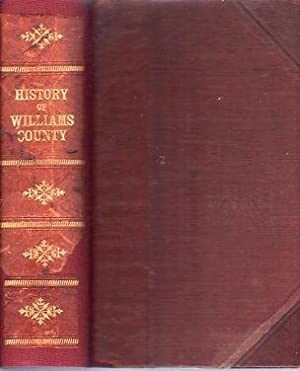 The County of Williams: A History of Williams County, Ohio, from the Earliest Days, with Special ...