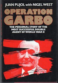Operation Garbo: the Personal Story of the Most Successful Double Agent of World War II: Pujol, ...