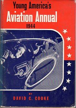 Young America's Aviation Annual 1944: Cooke, David C. (ed)