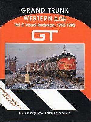 Grand Trunk Western in Color, Vol. 2: Visual Redesign, 1962-1982: Pinkepank, Jerry A./Gulash, Emery...