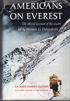 Americans on Everest: The Official Account of the Ascent Led by Norman G. Dyhrenfurth: Ullman, ...