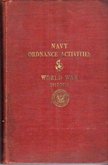 Navy Ordnance Activities: World War 1917-1918