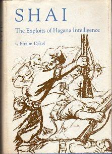 Shai: The Exploits of Hagana Intelligence: Dekel, Efraim