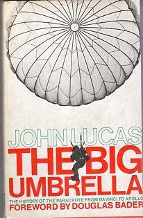 The Big Umbrella: The History of the: Lucas, John/Bader, Douglas
