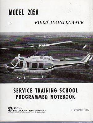 Model 205A Field Maintenance Service Training School Programmed Notebook: Bell Helicopter Company