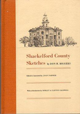 Shackelford County (Texas) Sketches: Biggers, Don H./Farmer, Joan (edited by/annotated)/Caldwell, ...
