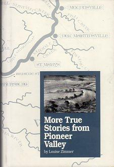 More True Stories from Pioneer Valley (Ohio): Zimmer, Louise (AUTOGRAPHED)/Sheppard, W.M. (ed/...