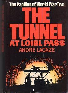 The Tunnel at Loibl Pass: The Papillon: Lacaze, Andre/Dower, Barrett