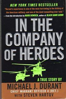 In the Company of Heroes: A True Story: Durant, Michael J. (INSCRIBED) (with) Hartov, Steven