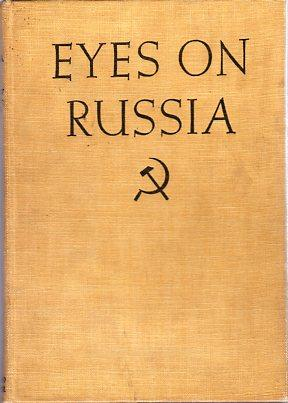 Eyes on Russia: Bourke White, Margaret (INSCRIBED)/Hindus, Maurice (preface)