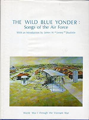The Wild Blue Yonder: Songs of the: Getz, C.W. 'Bill'