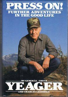 Press On! Further Adventures in the Good Life: Yeager, Chuck (AUTOGRAPHED)/Leehhsen, Charles