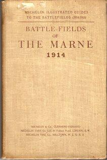 Battle Fields of the Marne, including the operations on the Oureq, in the Marshes of St. Gond and ...