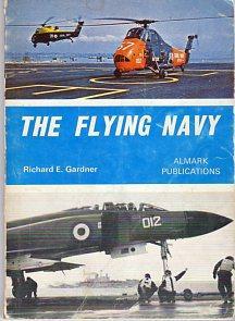 The Flying Navy: Gardner, Richard E.