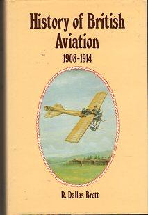 History of British Aviation 1908- 1914 (2: Brett, R. Dallas/Rawlings,