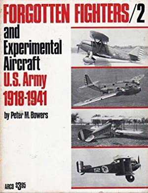 Forgotten Fighters and Experimental Aircraft 1918 -1941 (2 Volumes): Volume 1: U.S. Navy, Volume 2:...