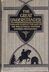 The Great Understander: True Life Story of: Walter, William W.