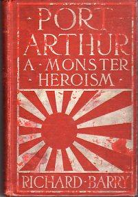 Port Arthur: A Monster Heroism: Barry, Richard