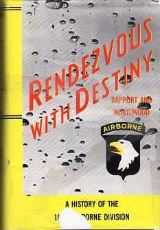 Rendezvous With Destiny: History of the 101st Airborne Division: Rapport, Leonard/Northwood Jr., ...
