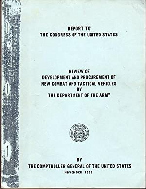 Report to the Congress of the United States: Review of Development and Procurement of New Combat ...