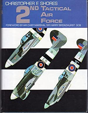 2nd Tactical Air Force: Shores, Christopher F./Ward, Richard (colour illus)