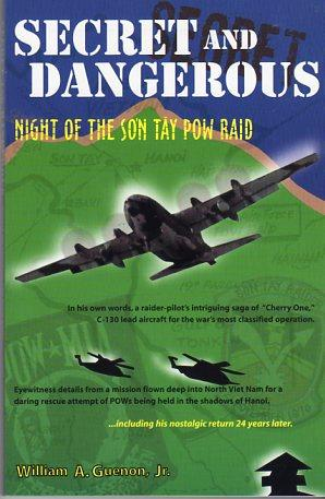 Secret and Dangerous: Night of the Son Tay POW Raid: Guenon Jr., William A. (INSCRIBED)