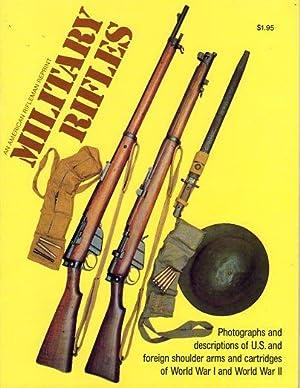 Military Rifles: Photographs and Descriptions of U.S.: National Rifle Association