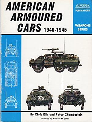 American Armoured Cars 1940-1945 (Almarks Weapons Series): Ellis, Chris/Chamberlain, Peter (...