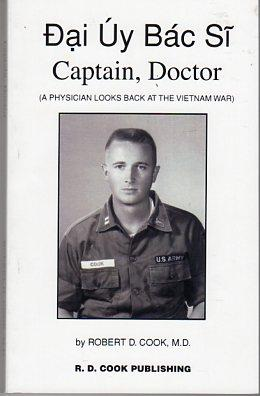 Dai Uy Bac Si Captain, Doctor: A: Cook, Robert D.