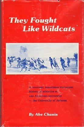 They Fought Like Wildcats: A Reverent, Sometimes Irreverent History of Athletics at One American ...