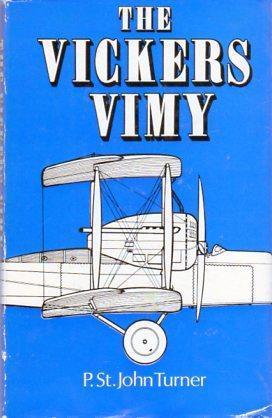 The Vickers Vimy: Turner, Paul St. John/Dicker, R.E. (foreword)