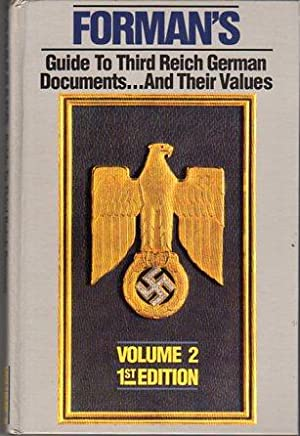 Forman's Guide to Third Reich German Documents and Their Values (2 Volumes): Forman, Adrian
