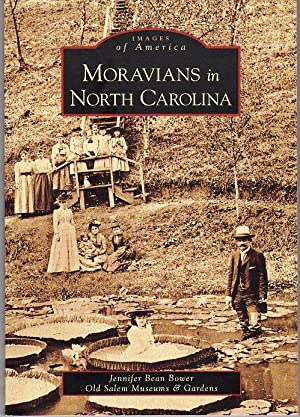 Moravians in North Carolina (Images of America: Bower, Jennifer Bean
