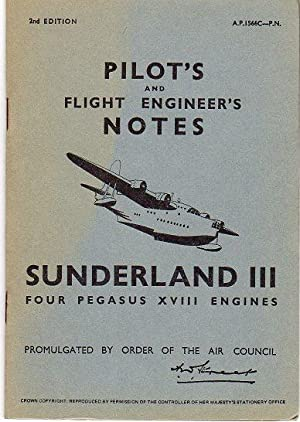 Pilot's and Flight Engineer's Notes Sunderland III, Four Pegasus XVIII Engines (A.P...