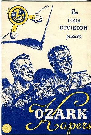 The 102d Division Presents Ozark Kapers (An Original Musical Comedy): Bauer, Edward J. (director)/...