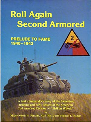 Roll Again Second Armored: Prelude to Fame 1940- 1943: A Tank Commander's Story of the ...